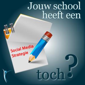 Jouw school heeft een Social Media strategie, toch?