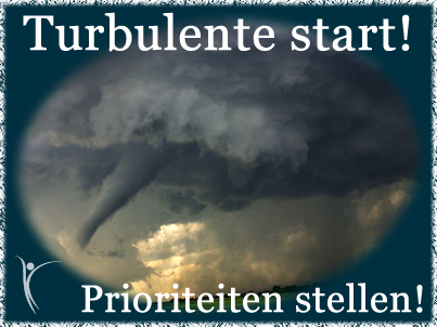 Turbulente Start!