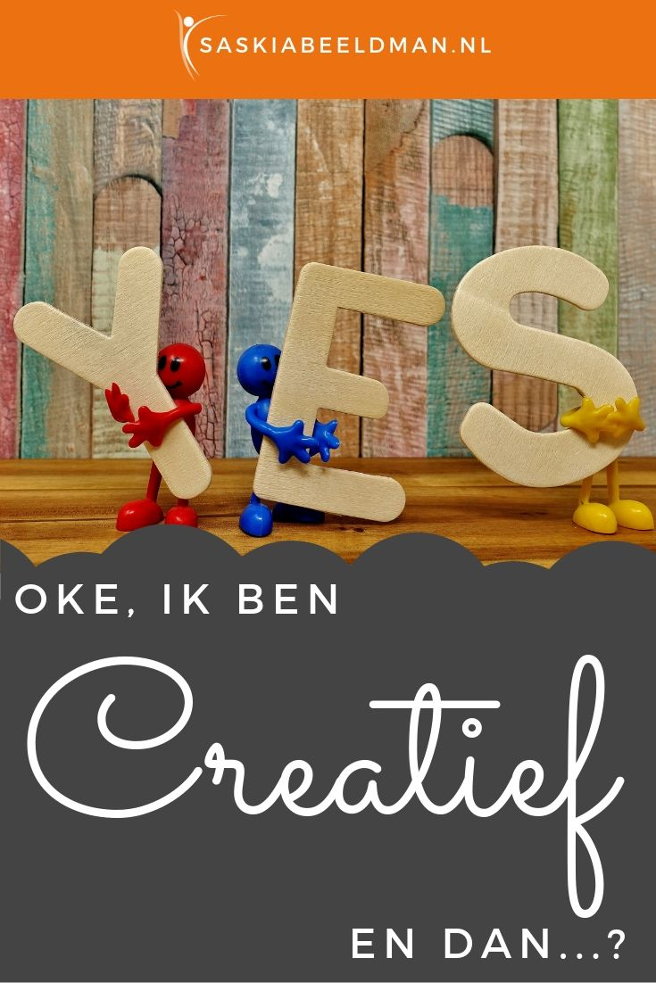 Oké, ik ben creatief, en dan...!