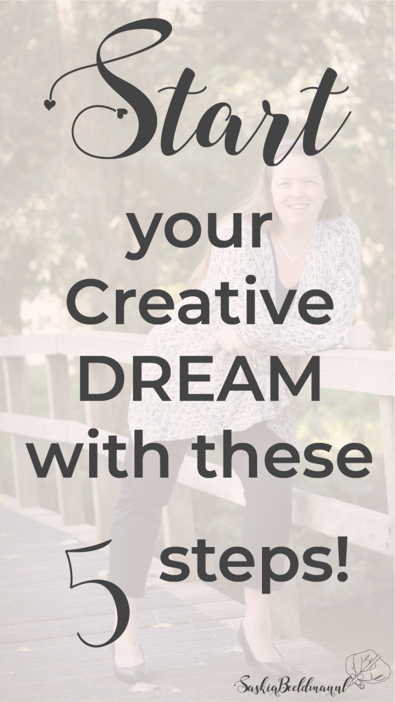 Start your Creative Dream with these 5 steps!